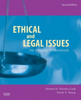 Book Ethical and Legal Issues for Imaging Professionals by Doreen M. Towsley-cook
