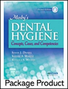 Book Mosby's Dental Hygiene - Text and Study Guide Package: Concepts, Cases, and Competencies by Susan J. Daniel