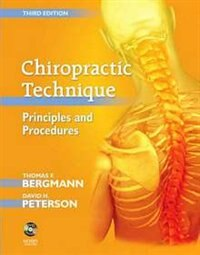 Book Chiropractic Technique: Principles and Procedures by Thomas F. Bergmann