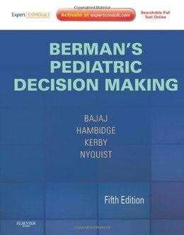 Book Berman's Pediatric Decision Making: Expert Consult - Online And Print by Lalit Bajaj