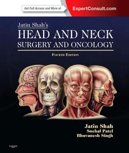 Book Jatin Shah's Head And Neck Surgery And Oncology: Expert Consult: Online And Print by Jatin P. Shah