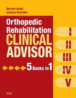 Book Orthopedic Rehabilitation Clinical Advisor by Derrick Sueki