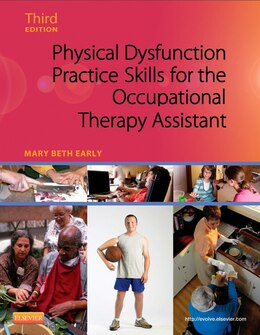 Book Physical Dysfunction Practice Skills for the Occupational Therapy Assistant by Mary Beth Early