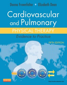 Book Cardiovascular And Pulmonary Physical Therapy: Evidence To Practice by Donna Frownfelter