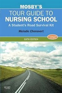 Book Mosby's Tour Guide to Nursing School: A Student's Road Survival Kit by Melodie Chenevert