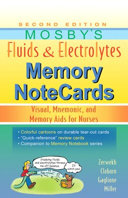 Book Mosby's Fluids And Electrolytes Memory Notecards: Visual, Mnemonic, and Memory Aids for Nurses by Joann Zerwekh