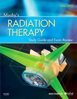 Book Mosby's Radiation Therapy Study Guide and Exam Review (Print w/Access Code) by Leia Levy