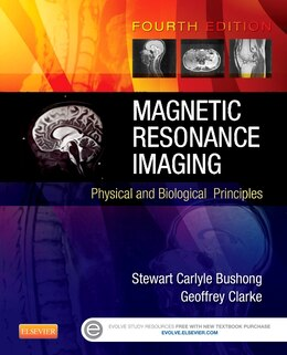 Book Magnetic Resonance Imaging: Physical And Biological Principles by Stewart C. Bushong