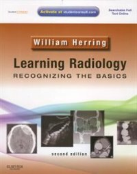 Book Learning Radiology: Recognizing the Basics (With STUDENT CONSULT Online Access) by William Herring