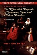 Book Ferri's Differential Diagnosis: A Practical Guide To The Differential Diagnosis Of Symptoms, Signs… by Fred F. Ferri