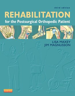 Book Rehabilitation for the Postsurgical Orthopedic Patient by Lisa Maxey