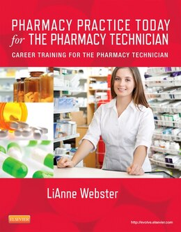 Book Pharmacy Practice Today For The Pharmacy Technician: Career Training For The Pharmacy Technician by Lianne C. Webster