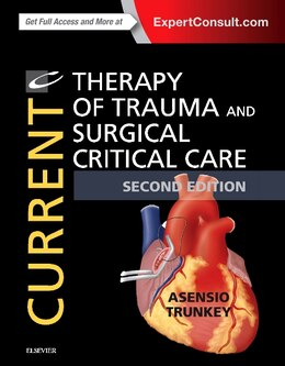 Book Current Therapy Of Trauma And Surgical Critical Care: Expert Consult Online And Print by Juan A. Asensio
