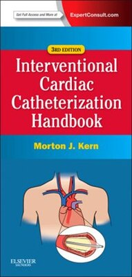 Book The Interventional Cardiac Catheterization Handbook: Expert Consult - Online And Print by Morton J. Kern