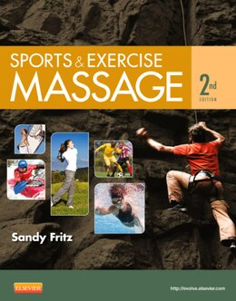 Book Sports And Exercise Massage: Comprehensive Care For Athletics, Fitness, And Rehabilitation by Sandy Fritz