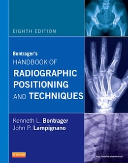 Book Bontrager's Handbook Of Radiographic Positioning And Techniques by Kenneth L. Bontrager