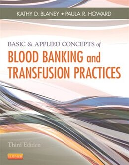 Book Basic And Applied Concepts Of Blood Banking And Transfusion Practices by Kathy D. Blaney