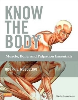 Book Know the Body: Muscle, Bone, and Palpation Essentials by Joseph E. Muscolino