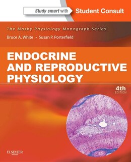Book Endocrine And Reproductive Physiology: Mosby Physiology Monograph Series (with Student Consult… by Bruce White