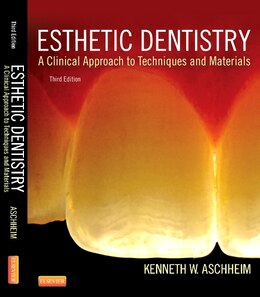 Book Esthetic Dentistry: A Clinical Approach To Techniques And Materials by Kenneth W. Aschheim