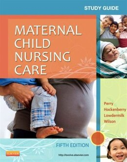 Book Study Guide For Maternal Child Nursing Care by Shannon E. Perry