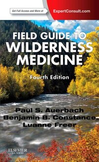 Field Guide To Wilderness Medicine: Expert Consult - Online And Print