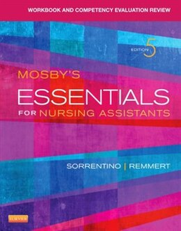 Book Workbook And Competency Evaluation Review For Mosby's Essentials For Nursing Assistants by Sheila A. Sorrentino