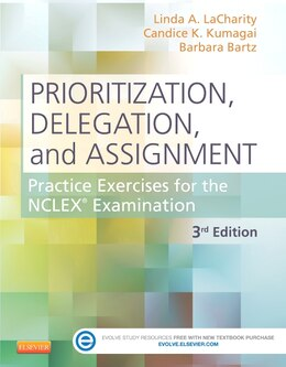 Book Prioritization, Delegation, And Assignment: Practice Exercises For The Nclex Examination by Linda A. Lacharity