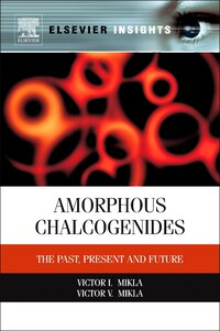 Amorphous Chalcogenides: The Past, Present And Future