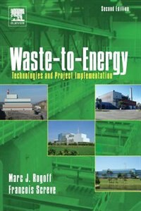 Waste-to-energy: Technologies And Project Implementation