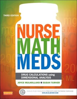 Book The Nurse, The Math, The Meds: Drug Calculations Using Dimensional Analysis by Joyce L. Mulholland