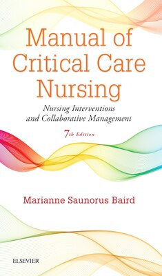 Book Manual Of Critical Care Nursing: Nursing Interventions And Collaborative Management by Marianne Saunorus Baird