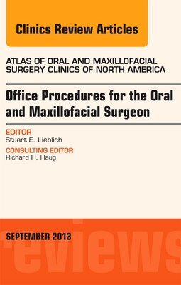 Book Office Procedures For The Oral And Maxillofacial Surgeon, An Issue Of Atlas Of The Oral And… by Stewart E. Lieblich