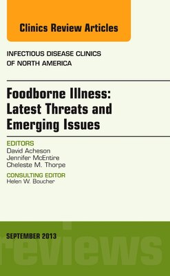 Book Foodborne Illness: Latest Threats And Emerging Issues, An Issue Of Infectious Disease Clinics by David Acheson
