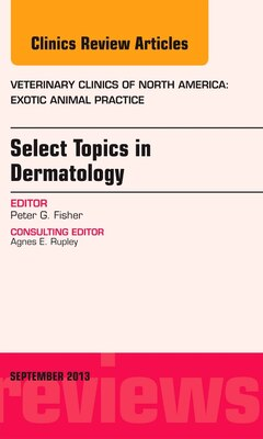 Book Select Topics In Dermatology, An Issue Of Veterinary Clinics: Exotic Animal Practice by Peter G. Fisher