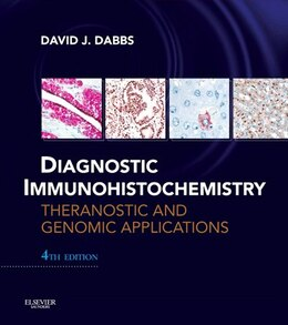 Book Diagnostic Immunohistochemistry: Theranostic And Genomic Applications, Expert Consult: Online And… by David J Dabbs