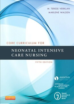 Book Core Curriculum For Neonatal Intensive Care Nursing by M. Terese Awhonn