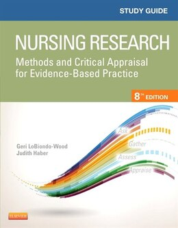 Book Study Guide For Nursing Research: Methods And Critical Appraisal For Evidence-based Practice by Geri LoBiondo-Wood