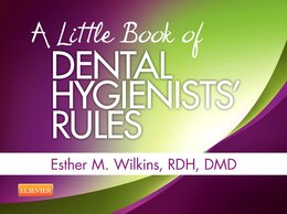 Book A Little Book Of Dental Hygienists' Rules - Revised Reprint by Esther M. Wilkins