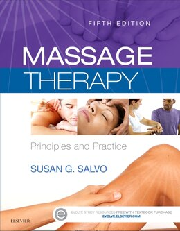 Book Massage Therapy: Principles And Practice by Susan G. Salvo