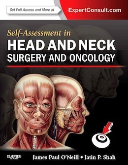 Book Self-assessment In Head And Neck Surgery And Oncology by James Paul O'neill