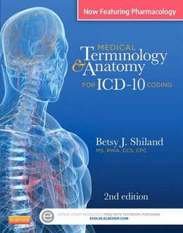 Book Medical Terminology And Anatomy For Icd-10 Coding by Betsy J. Shiland