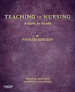 Book Teaching In Nursing: A Guide for Faculty by Diane M. Billings