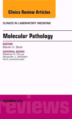 Book Molecular Pathology, An Issue Of Clinics In Laboratory Medicine by Martin H. Bluth