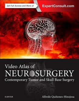 Book Video Atlas Of Neurosurgery: Contemporary Tumor And Skull Base Surgery by Alfredo Quinones-hinojosa