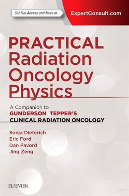 Book Practical Radiation Oncology Physics: A Companion To Gunderson And Tepper's Clinical Radiation… by Sonja Dieterich