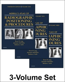 Book Merrill's Atlas Of Radiographic Positioning And Procedures: 3-volume Set by Bruce W. Long