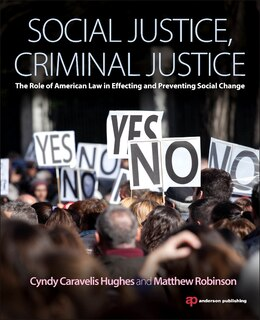 Book Social Justice, Criminal Justice: The Role Of American Law In Effecting And Preventing Social Change by Cyndy Caravelis