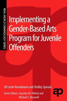 Book Implementing A Gender-based Arts Program For Juvenile Offenders by Jill Leslie Rosenbaum