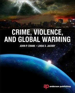 Book Crime, Violence, And Global Warming by John P. Crank